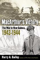 MacArthur's victory : the war in New Guinea, 1943-1944