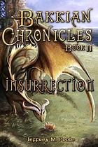 Bakkian chronicles. Book II, Insurrection
