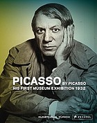 Picasso by Picasso : his first museum exhibition 1932