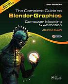 The complete guide to Blender graphics : computer modeling & animation