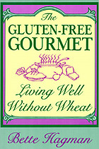 The gluten-free gourmet : living well without wheat