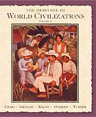 The heritage of world civilizations. volume two. Since 1500