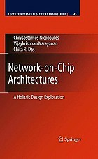 Network-on-Chip architectures : a holistic design exploration