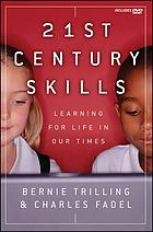 21st century skills : learning for life in our times