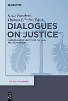 Dialogues on justice : European perspectives on law and humanities