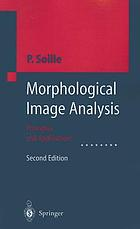 Morphological image analysis : principles and applications