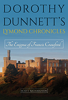 Dorothy Dunnett's Lymond chronicles : the enigma of Francis Crawford