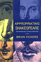 Appropriating Shakespeare : contemporary critical quarrels