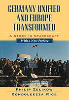 Germany unified and Europe transformed : a study in statecraft