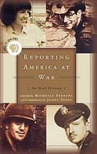 Reporting America at war : an oral history