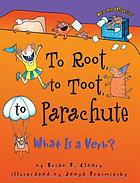 To root, to toot, to parachute : what is a verb?