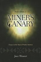 Notes from a miner's canary : essays on the state of Native America