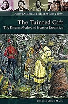 The tainted gift : the disease method of frontier expansion