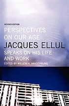 Perspectives on our age : Jacques Ellul speaks on his life and work