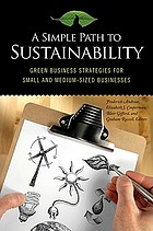 A simple path to sustainability : green business strategies for small and medium-sized businesses