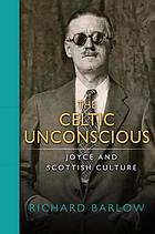 The Celtic unconscious : Joyce and Scottish culture
