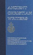 The Didache ; The epistle of Barnabas ; The epistles and the martyrdom of St. Polycarp ; The fragments of Papias ; The epistle to Diognetus