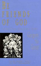Be friends of God : spiritual reading from Gregory the Great : in an English version