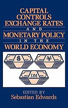 Capital controls, exchange rates, and monetary policy in the world economy : Papers based on a conference on Monetary Policy in Semi-open Economies, held at the Institute of Economic Research, Korea University in Seoul, Korea, in November 1992