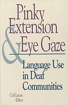 Pinky extension and eye gaze : language use in deaf communities