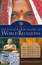 The illustrated guide to world religions