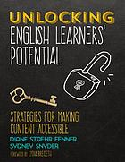 Unlocking English learners' potential : strategies for making content accessible