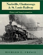 The Nashville, Chattanooga, and St. Louis Railway : history and steam locomotives
