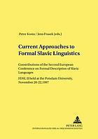 Current approaches to formal Slavic linguistics : contributions of the second European conference on formal description of Slavic Languages (FDSL II) held at Potsdam University, November 20-22, 1997