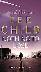 Nothing to lose : a Jack Reacher novel