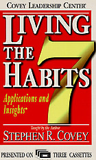 Living the seven habits : applications and insights