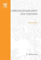 Chromatography : fundamentals and applications of chromatography and related differential migration methods. Part A, Fundamentals and techniques