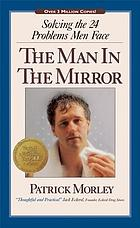 The man in the mirror : solving the 24 problems men face