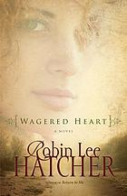 Wagered heart : a novel