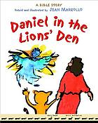 Daniel in the lion's den : a Bible story