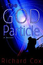 The God particle : a novel