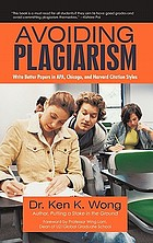 Avoiding plagiarism : write better papers in APA, Chicago, and Harvard citation styles