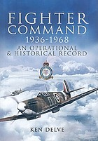 Fighter Command, 1936-1968 : an operational and historical record