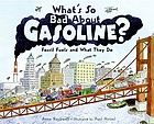 What's so bad about gasoline? : fossil fuels and what they do