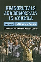 Evangelicals and democracy in America. Volume I, Religion and society
