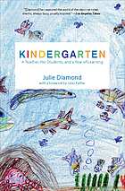 Kindergarten : a teacher, her students, and a year of learning