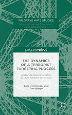 The dynamics of a terrorist targeting process : Anders B. Breivik and the 22 July attacks in Norway