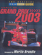 Formula One Grand Prix 2003 : the official ITV sport guide