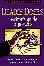 Deadly doses : a writer's guide to poisons