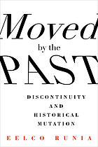 Moved by the past : discontinuity and historical mutation