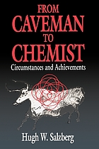 From caveman to chemist : circumstances and achievements