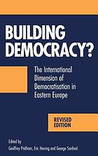 Building democracy? : the international dimension of democratisation in Eastern Europe