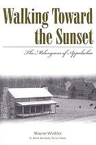 Walking toward the sunset : the Melungeons of Appalachia