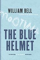 The blue helmet : a novel