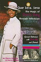 Que sera, sera : the magic of Doris Day through television / by Pierre Patrick and Garry McGee ; foreword by Jackie Joseph.