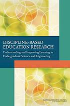 Discipline-based education research : understanding and improving learning in undergraduate science and engineering